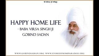 Happy Home Life – by Baba Virsa Singh Ji, Gobind Sadan