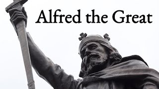 ALFRED THE GREAT - KING OF THE ANGLO-SAXONS  871-899