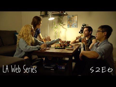 LA Web Series | S2 E6