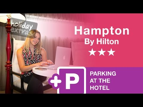 Liverpool Airport Hampton By Hilton Hotel With Parking | Holiday Extras Mp3