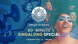 60-MINUTE SPECIAL #5 | Cirque Du Soleil | SINGALONG Alegría, LUZIA, Mystère And More...