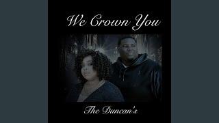 We Crown You
