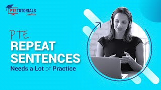 PTE Tutorials: Repeat Sentence Needs a Lot of Practice