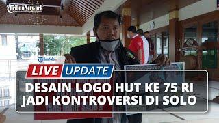 LIVE UPDATE: Desain Logo HUT ke-75 RI Diprotes Ormas di Solo
