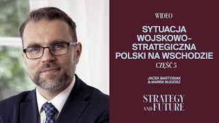Zapowiedź – Jacek Bartosiak i Marek Budzisz w V części rozmowy o sytuacji strategicznej Polski.
