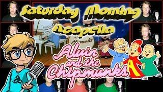 Alvin and the Chipmunks - Saturday Morning Acapella