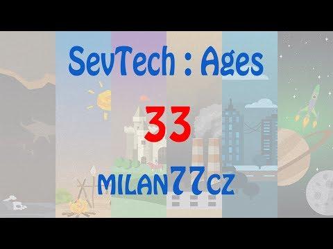 SevTech : Ages - E33   Arc Furnace + Squeezer   AGE 3