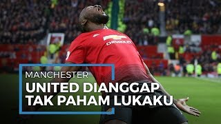 Kurang Tunjukkan Ketajaman di Setan Merah, Manchester United Dianggap Tak Tahu Potensi Lukaku