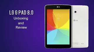 Lg G Pad 8.0 Unboxing and Review