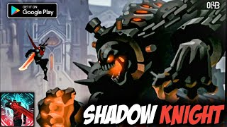 SHADOW KNIGHT - CHAPTER 1 FINAL BOSS GAMEPLAY FOR ANDROID HD