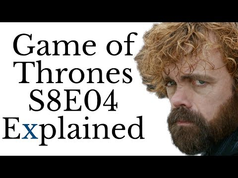Game of Thrones Season 8 Episode 4 Explained