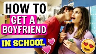 HOW TO GET A BOYFRIEND IN SCHOOL!!!