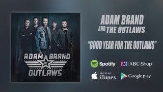 Adam Brand & The Outlaws - Good Year for the Outlaws (Official Audio)