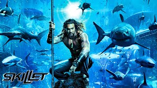 Skillet   Legendary • Aquaman (Lyric Video)
