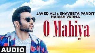 O Mahiya (Full Audio) | Harish Verma | Javed Ali   - YouTube