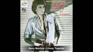 Barry Manilow -  Lonely Together