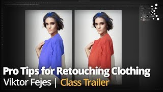 Pro Techniques for Retouching Clothing with Viktor Fejes | Official Trailer