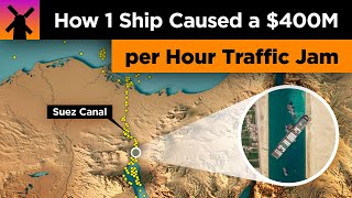 How 1 Boat Just Caused a $400 Million an Hour Traffic Jam thumbnail