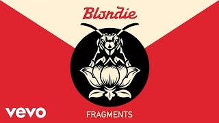 Blondie   Fragments (Official Audio)