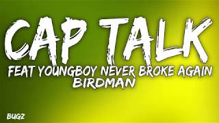 Birdman   Cap Talk Feat YoungBoy Never Broke Again (Lyrics)