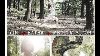 Yin jooga, Hatha jooga ja meditatsioon (eesti keeles, 1,5h)