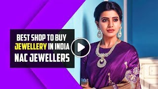 Exclusive tour: Best Shops to Buy Finest Jewellery in India : NAC Jewellers   Gold   Silver