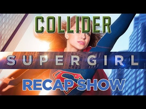Supergirl Recap & Review - Season 1 Episode 7