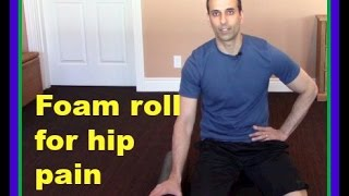 Hip Pain! How To Stop Hip Pain By  Foam Rolling