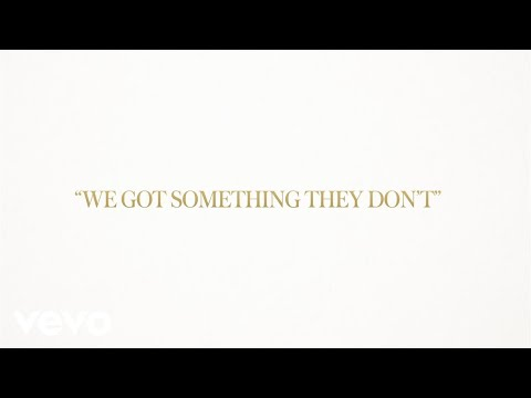 We Got Something They Don't Lyric Video