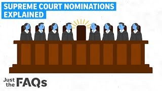 How a Supreme Court justice gets nominated, confirmed, opposed and filibustered | Just The FAQs