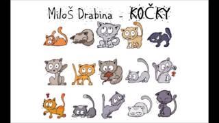 Video Kočky - Miloš Drabina