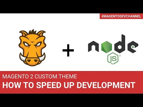 How to speed up Magento 2 theme development by X times