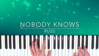 Nobody Knows   Russ Piano Cover