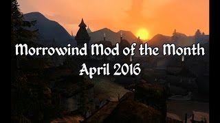 Morrowind Mod of the Month - April 2016