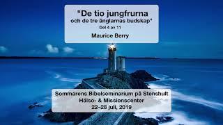 """""""De tio jungrurna och de tre änglarnas budskap"""" Del 4 av 11 – Maurice Berry"""