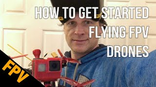 How To Get Started Flying FPV Drones