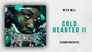 Meek Mill   Cold Hearted 2 (Championships)