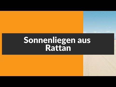 Sonnenliegen aus Rattan ► Ratgeber