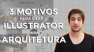 3 Motivos para Usar o Illustrator para Arquitetura