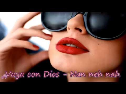 Vaya Con Dios   Nah Neh Nah   Lyrics