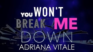 Adriana Vitale - You Won't Break Me Down (Official Lyrics Video)