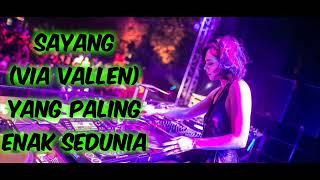 DJ TERBARU 2018 VIA VALLEN - SAYANG BREAKBEAT REMIX FULL BASS ( VDJ BABANG DEDEX BY ) 2K18