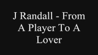 J Randall - From A Player To A Lover