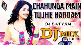 chahunga main tujhe hardam tu meri zindagi mp3 download dj
