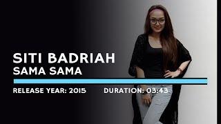 Gambar cover Siti Badriah - Sama Sama (Lyric)
