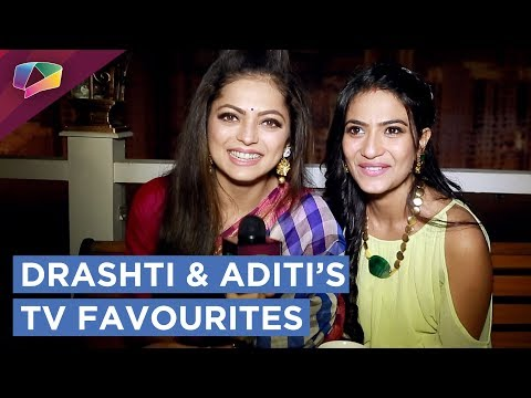 Drashti Dhami And Aditi Sharma Share Their Favouri