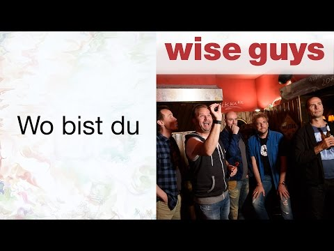 Wo bist Du - Wise Guys