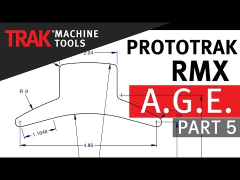 A.G.E. [Part 5] | ProtoTRAK RMX CNC | Advanced Mill Programming