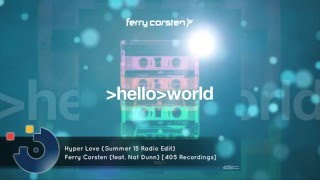 [FULL SONG] Ferry Corsten (feat. Nat Dunn) - Hyper Love (Summer 15 Radio Edit)