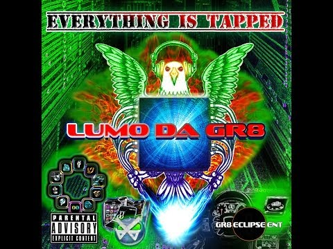 Lumo Da Gr8 - Everything is Tapped